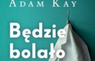 """CZYTANIE UZALEŻNIA """"Będzie bolało"""" (Adam Kay)"""