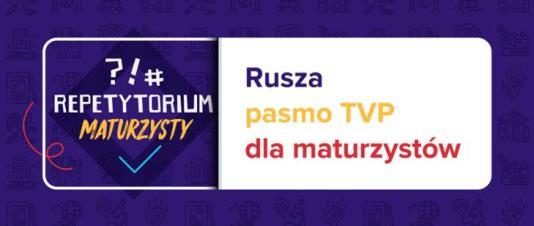 "Nowe pasmo w TVP ""Repetytorium Maturzysty"""